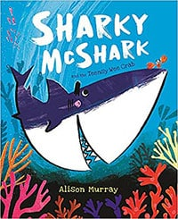 Alison-Murray---Sharky-McShark-and-the--Teensy-Wee-Crab