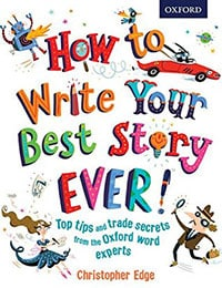 Christopher Edge - How to Write Your Best Story Ever