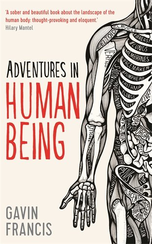 Gavin Francis - Adventures in Human Being