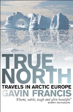 Gavin Francis - True North