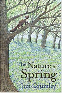 Jim Crumley - The Nature of Spring