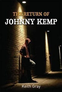 Keith Gray - The Return of Johnny Kemp