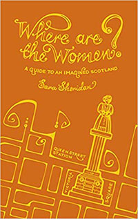 Sara Sheridan - Where are the Women? A Guide to an Imagined Scotland