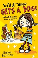 Wild Thing Gets A Dog - Emma Barnes