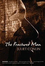 Fractured Man by Juliet Conlin