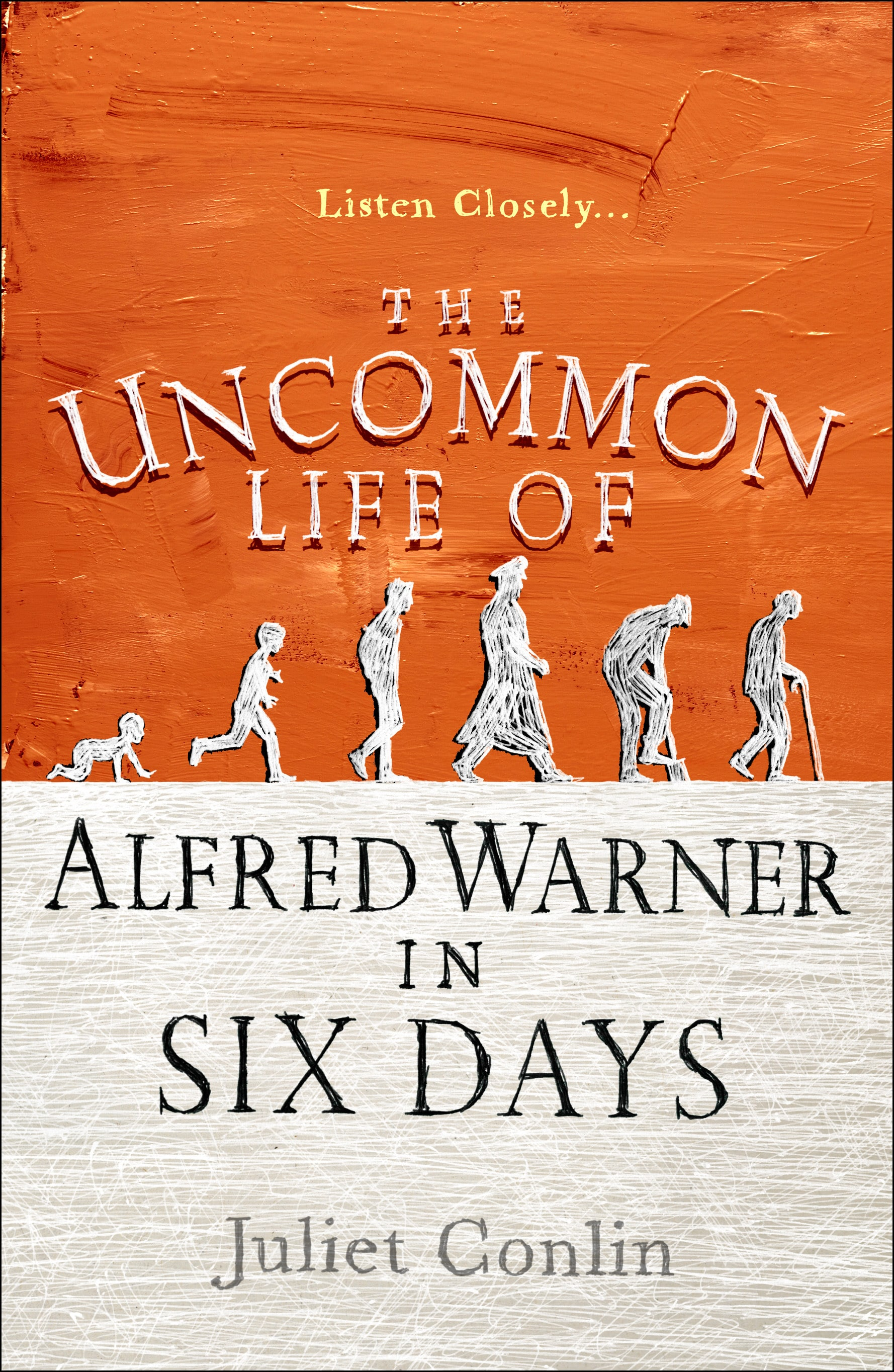 Juliet Conlin - The Uncommon Life of Alfred Warner in Six Days
