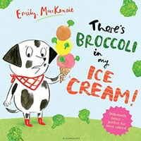 Emily Mackenzie - There's Broccoli in My Ice Cream