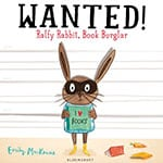 Emily MacKenzie - Wanted! -Ralfy Rabbit Book Burglar