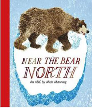 Mick Manning and Brita Granström - Near the Bear North