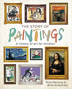 Mick Manning and Brita Granström - The Story of Paintings