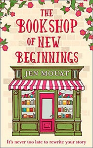Jen Mouat - The Bookshop of New Beginnings
