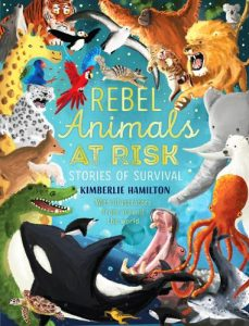 cover of Rebel Animals at Risk by Kimberlie Hamilton