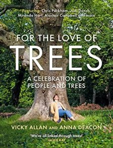 For the love of Trees by Vicky Allan and Anna Deacon